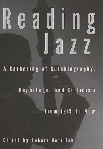 9780679442516: Reading Jazz: A Gathering of Autobiography, Reportage, and Criticism from 1919 to Now