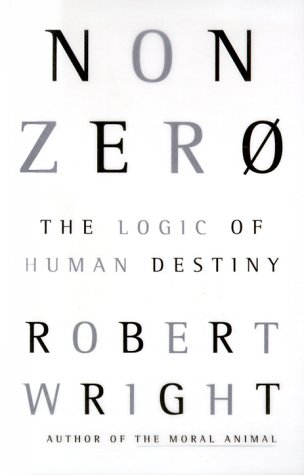 Nonzero (the Logic of Human Destiny): Wright, Robert