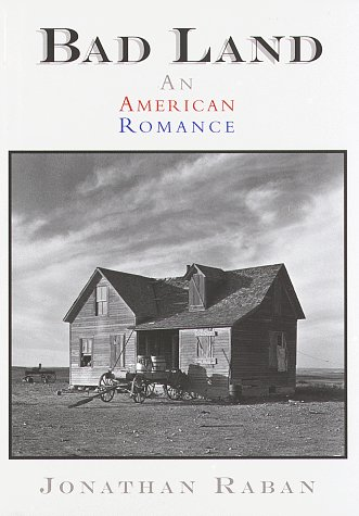 Bad Land -- An American Romance: Jonathan Rabin *Signed by Author*