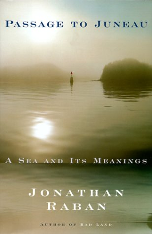 Passage to Juneau: A Sea and Its Meanings (SIGNED)