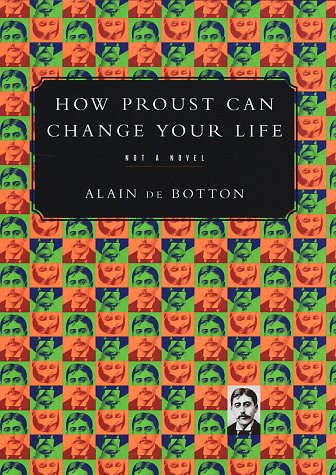 9780679442752: How Proust Can Change Your Life