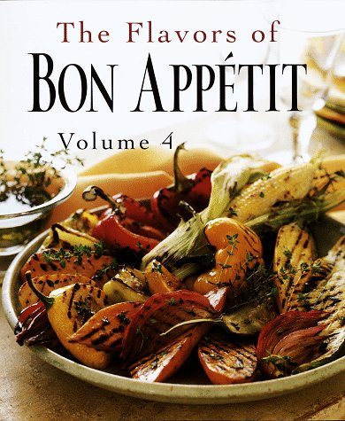The Flavors of Bon Appetit: Volume 4 1997(Bon Appetit , Vol 4): Bon Appetit Editors