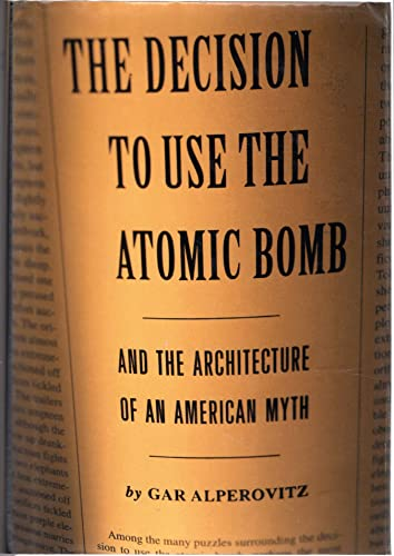 9780679443315: Decision to Use the Atomic Bomb: And the Architecture of an American Myth