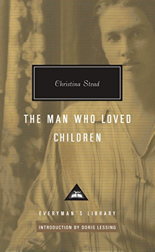 The Man Who Loved Children (Everyman's Library (Cloth)) (0679443649) by Stead, Christina