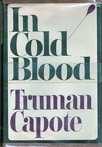 In Cold Blood: A True Account of: Truman Capote