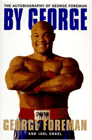 9780679443940: By George: The Autobiography of George Foreman