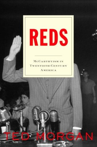 Reds: McCarthyism in Twentieth-Century America: Morgan, Ted