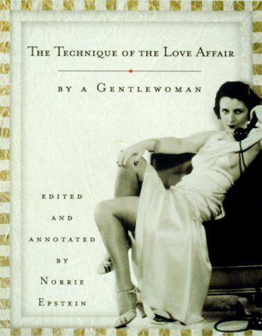 9780679444022: The Technique of the Love Affair by a Gentlewoman
