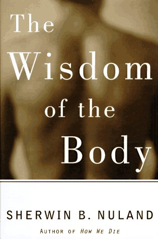 9780679444077: The Wisdom of the Body: Discovering the Human Spirit