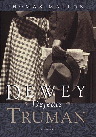 Dewey Defeats Truman: A Novel: Mallon, Thomas