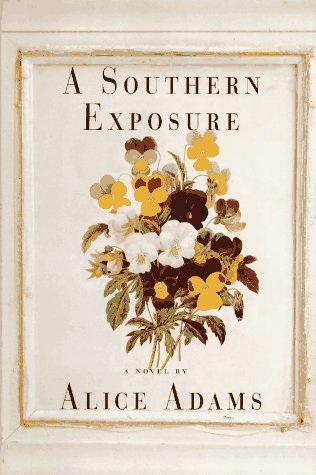 A Southern Exposure (SIGNED): Adams, Alice