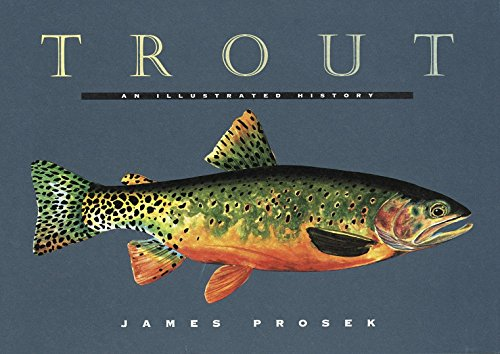 TROUT - An Illustrated History (FIRST EDITION, FIRST PRINTING): Prosek, James