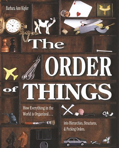 9780679444787: The Order of Things: How Everything in the World Is Organized...into Hierarchies, Structures, & Pecking Orders