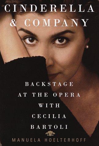 9780679444794: Cinderella & Company: Backstage at the Opera with Cecilia Bartoli