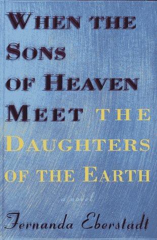 When the Sons of Heaven Meet the: Eberstadt, Fernanda