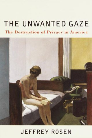 9780679445463: The Unwanted Gaze: The Destruction of Privacy in America