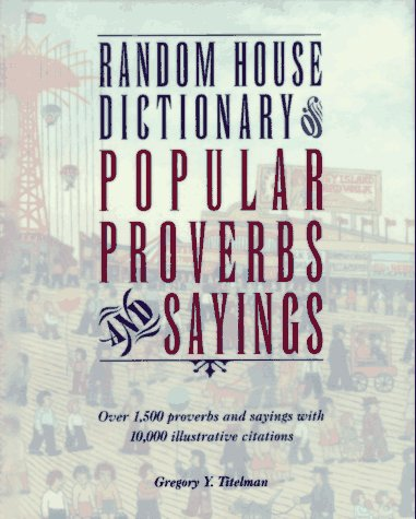 9780679445548: Random House Dictionary of Popular Proverbs and Sayings