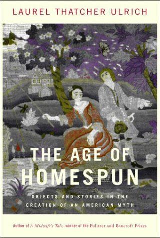 9780679445944: The Age of Homespun: Objects and Stories in the Creation of an American Myth