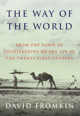 9780679446095: The Way of the World: From the Dawn of Civilizations to the Eve of The Twenty-First Century
