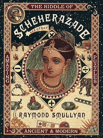 Riddle of Scheherazade and Other Amazing Puzzles, Ancient & Modern.: SMULLYAN, Raymond.