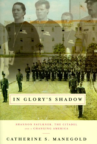 9780679446354: In Glory's Shadow: Shannon Faulkner, The Citadel, and a Changing America