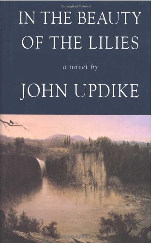 In the Beauty of the Lilies: JOHN UPDIKE