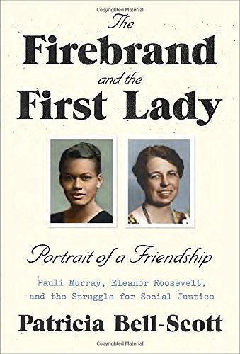 9780679446521: The Firebrand and the First Lady: Portrait of a Friendship: Pauli Murray, Eleanor Roosevelt, and the Struggle for Social Justice