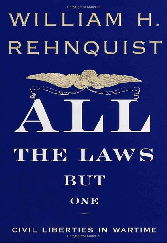 All the Laws but One: Civil Liberties in Wartime [signed]