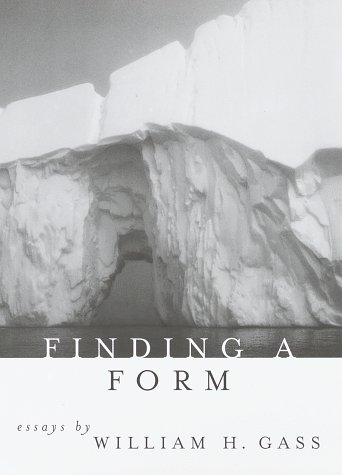 Finding a Form: Essays.: Literary Essays] Gass, William.