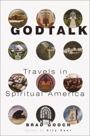 Godtalk: Travels in Spiritual America (Signed First Edition): Brad Gooch