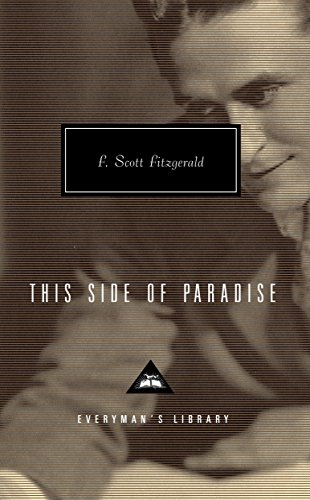 This Side of Paradise (Everyman's Library Classics: Fitzgerald, F. Scott