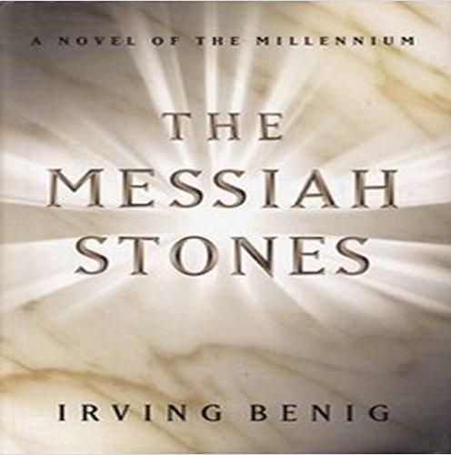 The Messiah Stones: Miller, SueBenig, Irving