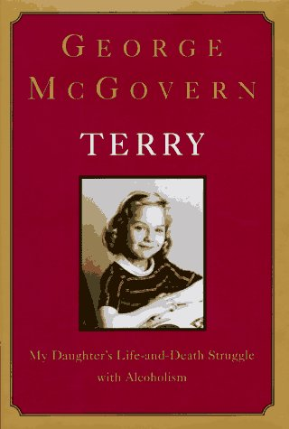 Terry My Daughter's Life-and-Death Struggle With Alcoholism: McGovern, George
