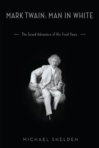 9780679448006: Mark Twain: Man in White: The Grand Adventure of His Final Years