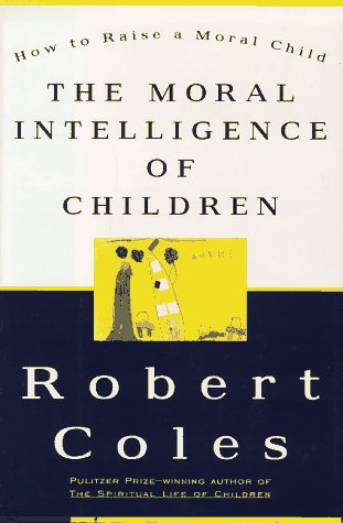 9780679448112: The Moral Intelligence of Children