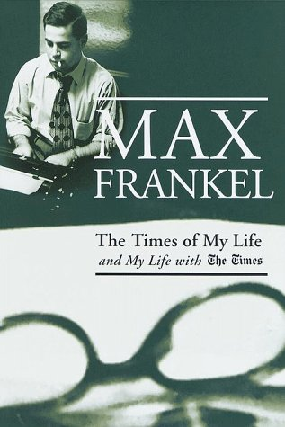 The Time Of My Life And My Life With The Times.: Frankel, Max.
