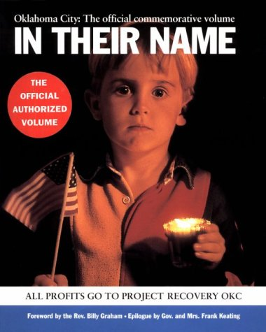 In Their Name: Dedicated to the Brave and the Innocent Oklahoma City, April 1995 [SIGNED BY OKLAH...