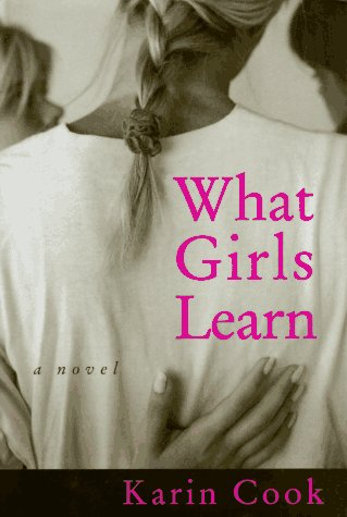 9780679448280: What Girls Learn: A novel