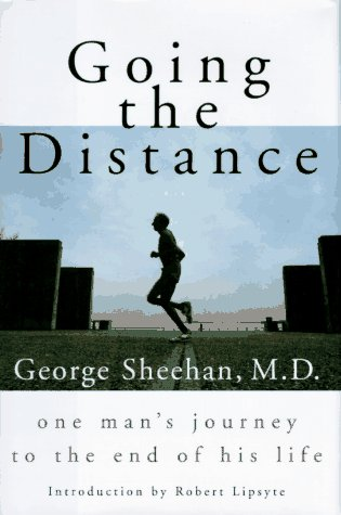 9780679448433: Going the Distance: One Man's Journey to the End of His Life