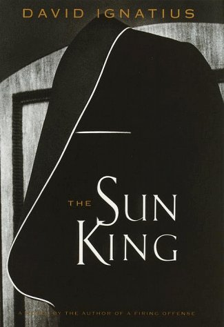 The Sun King ***SIGNED***: David Ignatius