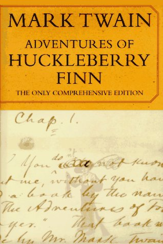Adventures of Huckleberry Finn; The Only Comprehensive: Twain, Mark; Samuel