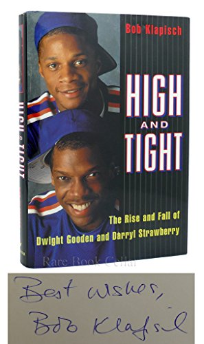 9780679448990: High and Tight:: The Rise and Fall of Dwight Gooden and Darryl Strawberry