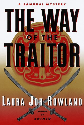 The Way of the Traitor: A Samurai Mystery (0679449000) by Laura Joh Rowland