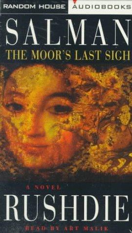 The Moor's Last Sigh: A Novel: SALMAN RUSHDIE
