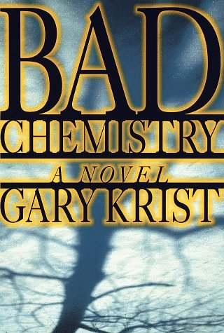 Bad Chemistry: Krist, Gary