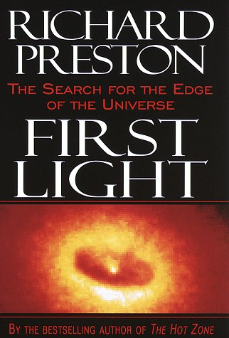 9780679449690: First Light: The Search for the Edge of the Universe