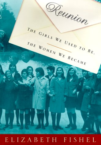 9780679449836: Reunion: The Girls We Used to Be, the Women We Became