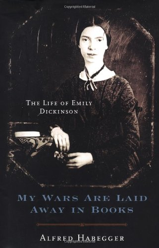 9780679449867: My Wars Are Laid Away in Books: The Life of Emily Dickinson