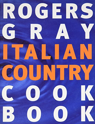 9780679450016: Rogers Gray Italian Country Cook Book
