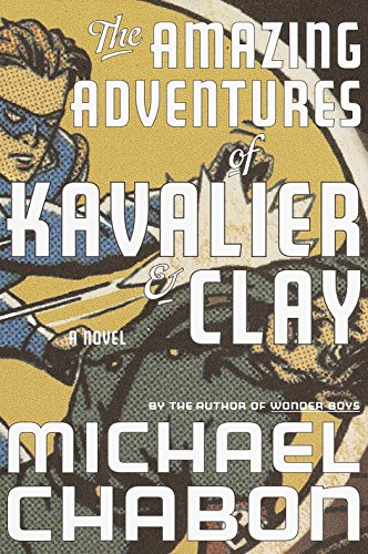 The Amazing Adventures of Kavalier &Clay: Chabon, Michael